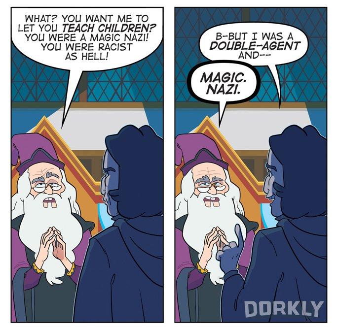 Sorry Snape but Magic Nazi trumps all