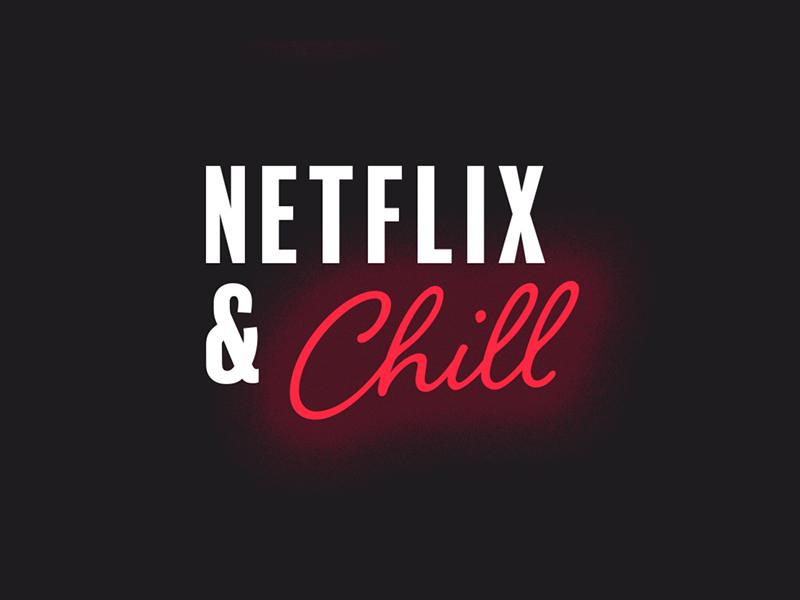 Netflix chill