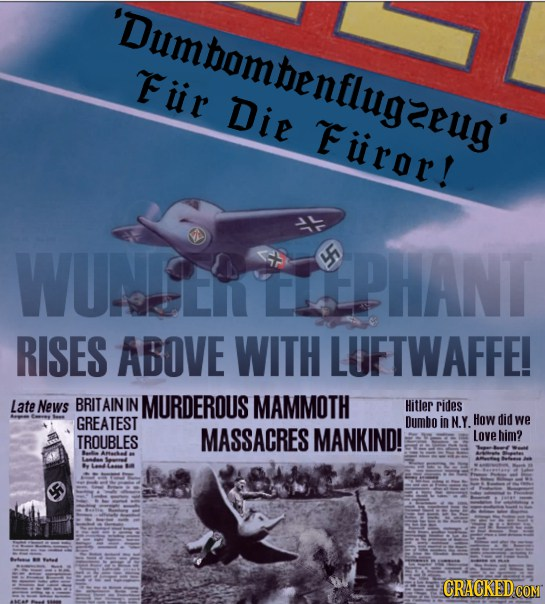 Nazis are using Dumbo as a secret weapon