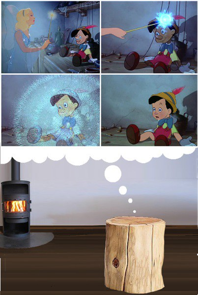 Pinocchio is entirely a dream had by a pieceof firewood